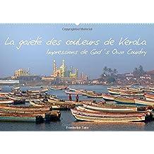 La gaiete des couleurs de Kerala - Impressions de God's Own Country 2016: Photos de l'Etat situe sur la mer d'Arabie dans le sud de l`Inde (Calvendo Places)