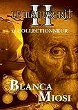 Le manuscrit, Tome 2 : Le Collectionneur