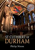 St Cuthbert of Durham by Philip Nixon front cover