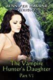 The Vampire Hunter's Daughter: Part VI: Arcadia Falls