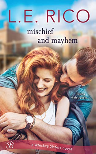 Mischief and Mayhem (Whiskey Sisters, Band 2) - Lauren Mayhem
