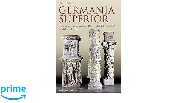 Germania Superior Eine Römische Provinz In Frankreich Deutschland