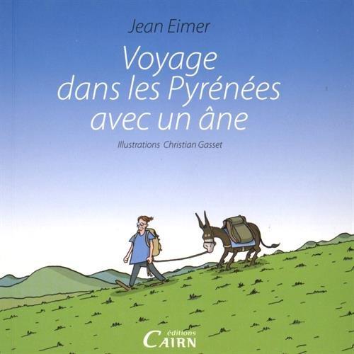 Voyage dans les Pyrénées avec un âne par Jean Eimer