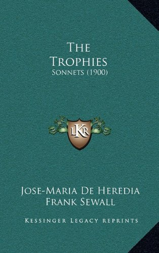 The Trophies: Sonnets (1900)