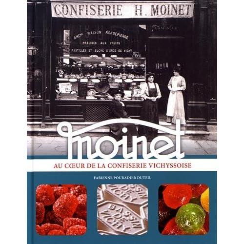 Moinet : Au coeur de la confiserie vichyssoise
