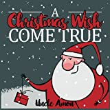 A Christmas Wish Come True: Christmas Picture Book for Kids