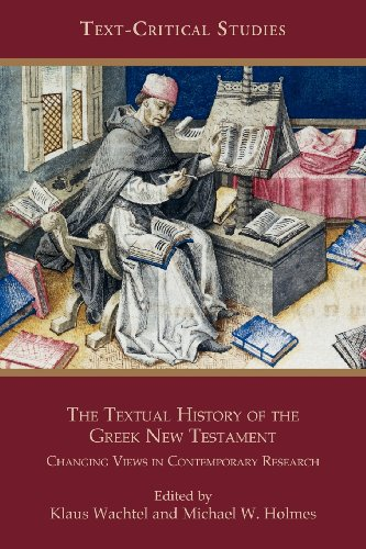 The Textual History of the Greek New Testament: Changing Views in Contemporary Research (Society of Biblical Literature: Text-Critical Studies)