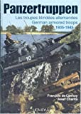 Panzertruppen: An Historical Dictionary of the Tank Divisions of the Germany Army, 1935-1945 (Album Historique)