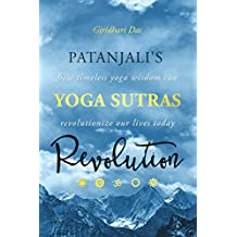 Patanjali's Yoga Sutras Revolution: How Timeless Yoga Wisdom Can Revolutionize Our Lives Today (English Edition)