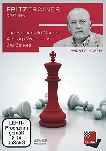 Andrew Martin: The Blumenfeld Gambit -  A Sharp Weapon in the Benoni