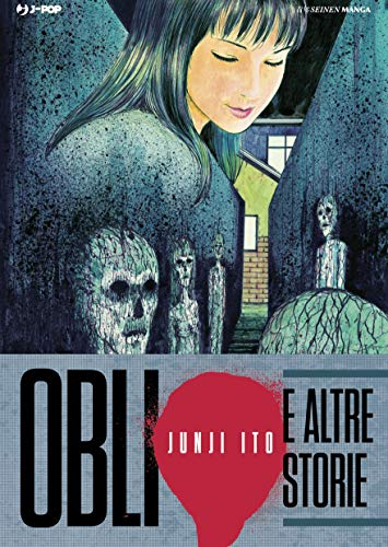 Oblio e altre storie - Junji Ito Collection