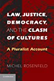 Law, Justice, Democracy, and the Clash of Cultures: A Pluralist Account