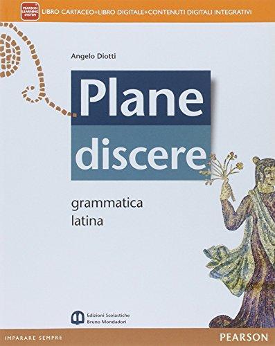 Plane discere. Grammatica. Per i Licei. Con e-book. Con espansione online