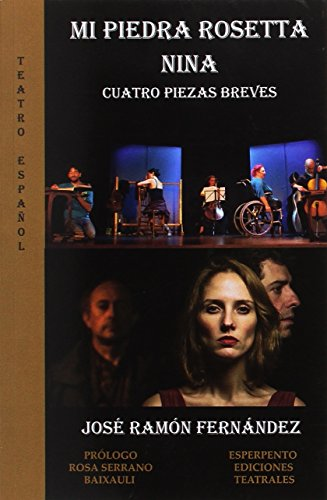 Mi piedra Rosetta/ Nina/Cuatro piezas breves (TEATRO ESPAÑOL) por JOSÉ RAMÓN FERNÁNDEZ DOMÍNGUEZ