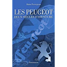 Les Peugeot - Deux siècles d'aventure