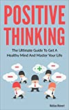 Produkt-Bild: Positive Thinking ? The Ultimate Guide To Get A Healthy Mind And Master Your Life (Mental Health, Guide, Energy, Happiness, Power, Attitude, Success, Thinking, ... thinking, optimism) (English Edition)