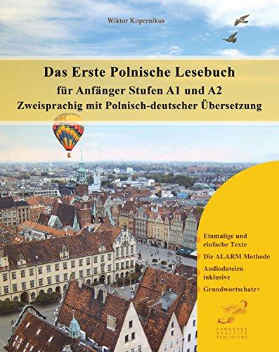 Das Erste Polnische Lesebuch für Anfänger: Stufen A1 und A2 Zweisprachig mit Polnisch-deutscher Übersetzung (Gestufte Polnische Lesebücher)