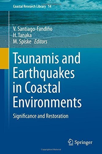 Tsunamis and Earthquakes in Coastal Environments: Significance and Restoration (Coastal Research Library) (2016-04-15) par unknown