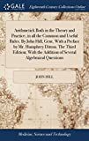 Arithmetick Both in the Theory and Practice, in All the Common and Useful Rules. by John Hill, Gent. with a Preface by Mr. Humphrey Ditton. the Third ... the Addition of Several Algebraical Questions