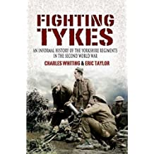 The Fighting Tykes: An Informal History of the Yorkshire Regiments in the Second World War