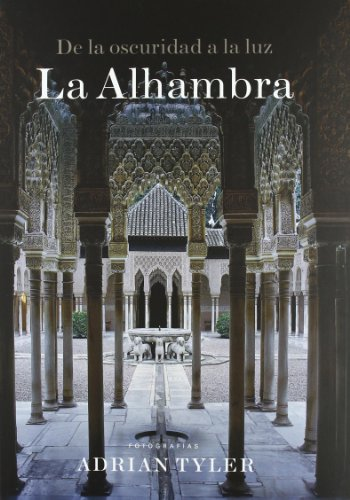De la oscuridad a la luz: la Alhambra