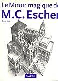Le Miroir magique de M. C. Escher