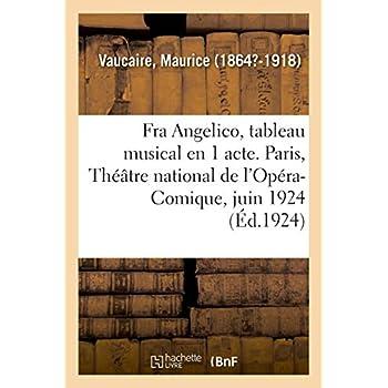 Fra Angelico, tableau musical en 1 acte. Paris, Théâtre national de l'Opéra-Comique, juin 1924: graveurs japonais, mis à la portée des artistes et des amateurs. Édition ornée de bois gravés