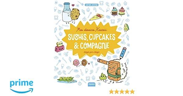 Amazon Fr Mes Dessins Kawaï Sushis Cupcakes Compagnie