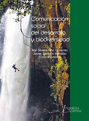 Comunicación social del desarrollo y biodiversidad por Naú Silverio Niño Gutiérrez