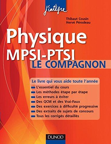 Physique Le compagnon MPSI-PTSI : Essentiel du cours, Méthodes, Erreurs à éviter, QCM, Exercices et Sujets de concours corrigés (Concours Ecoles d'ingénieurs)