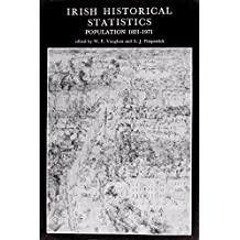 Irish Historical Statistics: Population 1821-1971 (New History of Ireland) by W. E. Vaughan (Editor), A. J. Fitzpatrick (Editor), Brian Mercer Walker (Editor) (1-Jan-1978) Hardcover