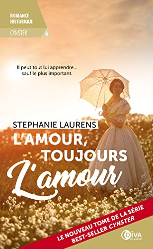 L'amour, toujours l'amour - Cynster 6