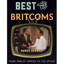 [(The Best of the Britcoms: From Fawlty Towers to The Office)] [Author: Garry Berman] published on (January, 2011)