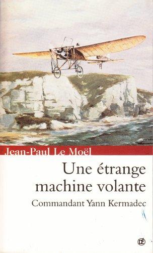 Une étrange machine volante: la vocation de Yann Kermadec (Saga Yann Kermadec t. 1)