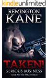 Taken! - Serious Business (A Taken! Novel Book 9)