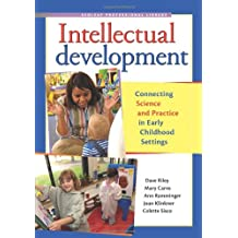 Intellectual Development: Connecting Science and Practice in Early Childhood Settings (Redleaf Professional Library)