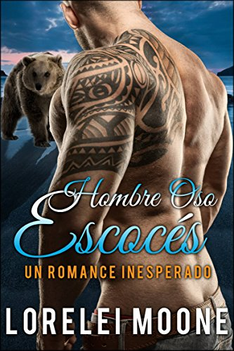 Hombre Oso Escocés: Un Romance Inesperado por Lorelei Moone