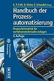 Handbuch der Prozessautomatisierung: Prozessleittechnik für verfahrenstechnische Anlagen -