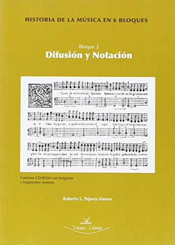 Historia De La Musica En 6 Bloques - Bloque 3 - Difusion Y Notacion (+dvd) por Roberto L. Pajares Alonso