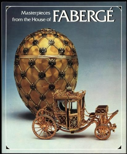 Masterpieces from the House of Faberge by Alexander Von Solodkoff (1984-11-09)