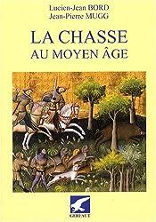 La chasse au Moyen Age : Occident latin, VIe-XVe siècle