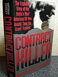 Contract Killer: Explosive Story of the Mafia's Most Notorious Hitman - Tony