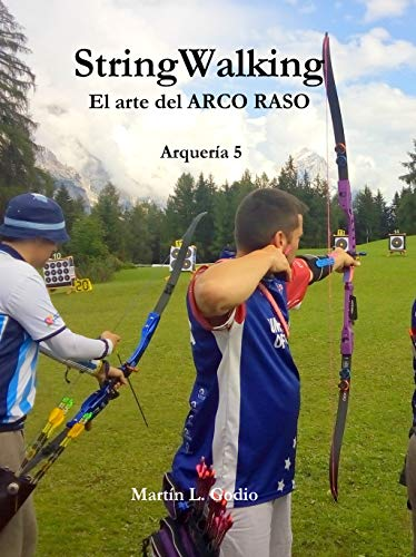 StringWalking: El arte del ARCO RASO (Arqueria nº 5) por Martin Godio