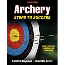 Archery-4th Edition: Steps to Success (STS (Steps to Success Activity) (English Edition)