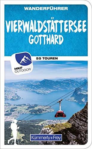 Wanderführer Schweiz Vierwaldstättersee / Gotthard (Zentralschweiz): Mit 55 Touren und Outdoor App (Kümmerly+Frey Freizeitbücher)