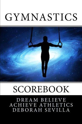 Gymnastics Scorebook: Boy's Edition (Blue Space Cover) (Dream Believe Achieve Athletics) por Deborah Sevilla