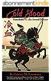 Cold Blood: Yamabuki vs. the Sword Master (Sword of the Taka Samurai Book 1) (English Edition)