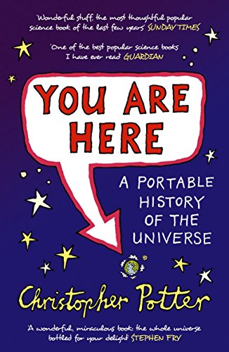 You Are Here: A Portable History of the Universe por Christopher Potter