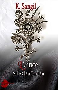 Le clan Tarran, tome 2 : L'aînée par K. Sangil