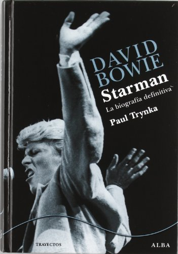 David Bowie, starman : la biografía definitiva